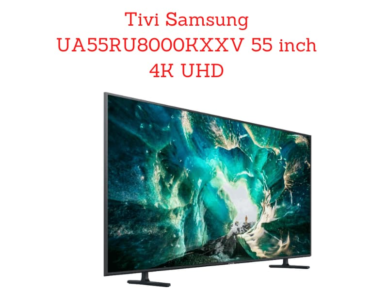 Tivi-Samsung-UA55RU8000KXXV-55-inch-4K-UHD