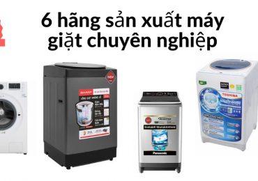Top 6 hãng sản xuất máy giặt chất lượng