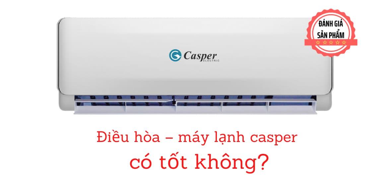 Điều hòa – máy lạnh casper có tốt không?
