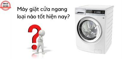 Máy giặt cửa ngang loại nào tốt nhất hiện nay