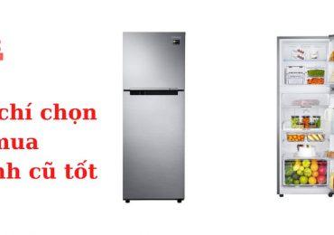 5 tiêu chí giúp bạn chọn tủ lạnh cũ tốt!