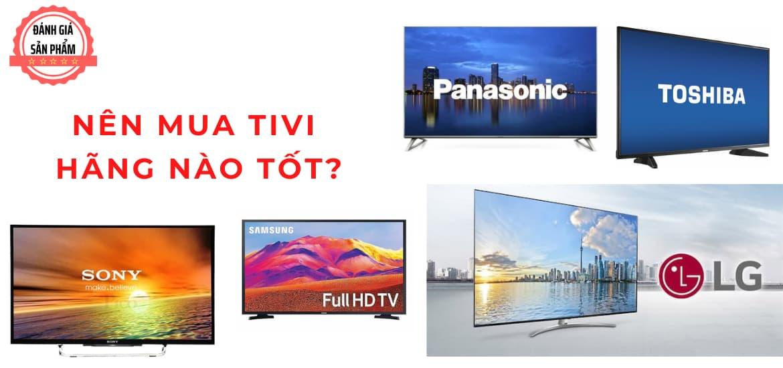 Top 5 hãng sản xuất tivi tốt nhất hiện nay