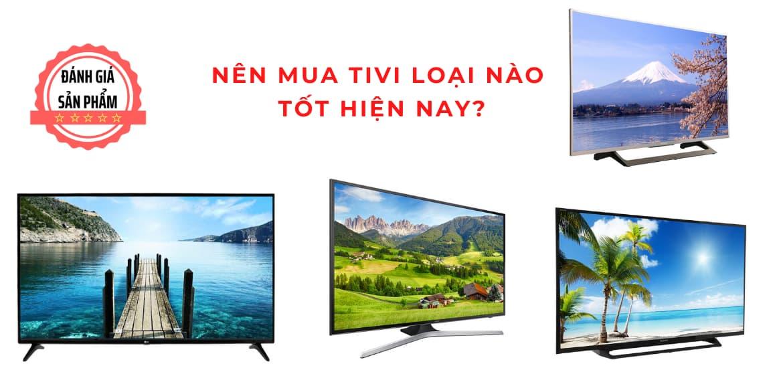 Danh sách 5 loại tivi tốt nhất hiện nay