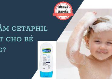 Đánh giá sữa tắm cetaphil có tốt cho bé không?