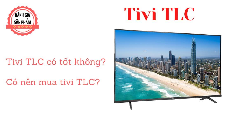 Tivi TCL có tốt không  Đánh giá chi tiết tivi TCL