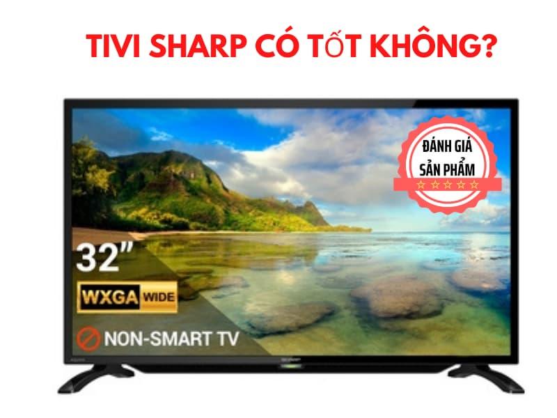 tivi-sharp-co-tot-khong