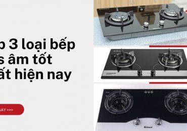 Top 3 loại bếp gas âm tốt nhất hiện nay