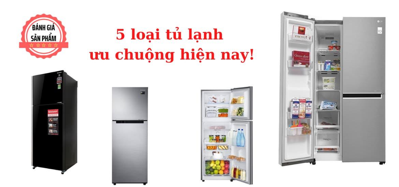 Top 5 loại tủ lạnh tốt được ưa chuộng hiện nay
