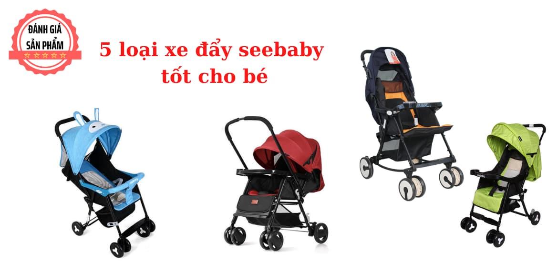 Top 5 loại xe đẩy seebaby tốt cho bé nhất hiện nay